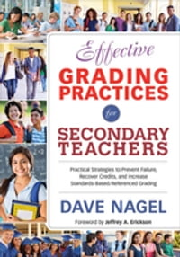 Effective Grading Practices for Secondary Teachers: Practical Strategies to Prevent Failure…