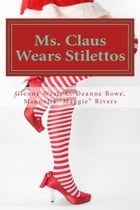 Ms. Claus Wears Stilettos by Glenna West