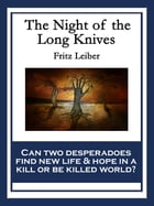 The Night of the Long Knives: With linked Table of Contents by Fritz Leiber