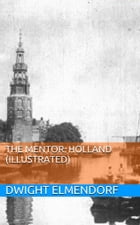 The Mentor: Holland (Illustrated) by Dwight Elmendorf