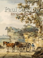 Paul Sandby: 227 Colour Plates by Maria Peitcheva