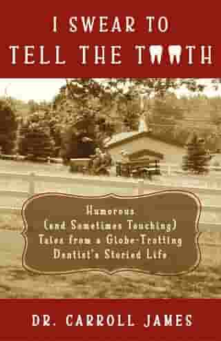 I Swear to Tell the Tooth by Dr. Carroll James