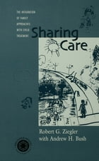Sharing Care: The Integration of Family Approaches with Child Treatment