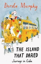 Island that Dared by Dervla Murphy