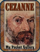 Paul Cézanne: Annotated Paintings by Daniel Coenn