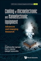 Cooling of Microelectronic and Nanoelectronic Equipment: Advances and Emerging Research by Karl J L Geisler