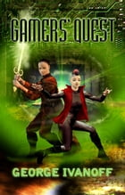Gamers' Quest: Gamers Book 1 by George Ivanoff