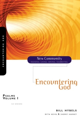 Book Psalms Volume 1: Encountering God by Bill Hybels