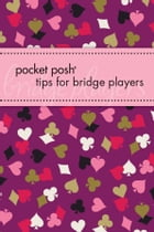 Pocket Posh Tips for Bridge Players by Downtown Bookworks