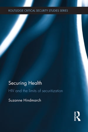 Securing Health HIV and the Limits of Securitization