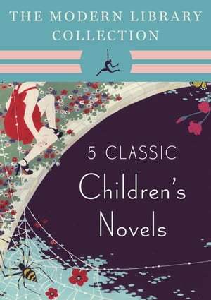 The Modern Library Collection Children's Classics 5-Book Bundle The Wind in the Willows,  Alice's Adventures in Wonderland and Through the Looking-Glas