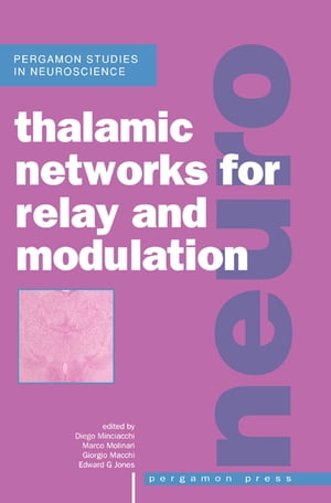 Thalamic Networks for Relay and Modulation Pergamon Studies in Neuroscience