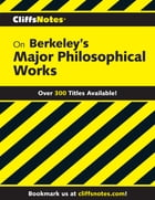 CliffsNotes on Berkeley's Major Philosophical Works by Charles H. Patterson