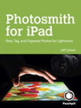 Book Photosmith for iPad: Rate, Tag, and Organize Photos for Lightroom by Jeff Carlson