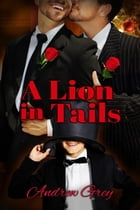 A Lion in Tails by Andrew Grey