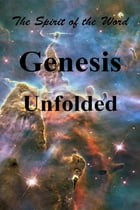 Genesis Unfolded: The Spirit of the Word by Mark Vedder