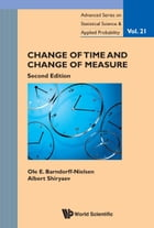 Change of Time and Change of Measure by Ole E Barndorff-Nielsen