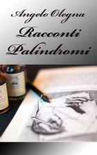 Racconti Palindromi by Angelo Olegna