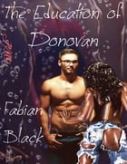 The Education of Donovan by Fabian Black