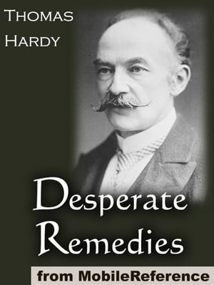 Desperate Remedies (Mobi Classics) by Thomas Hardy