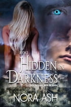 Hidden in Darkness: Paranormal Menage Romance by Nora Ash