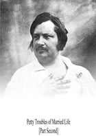 Petty Troubles Of Married Life [Part Second] by Honore de Balzac