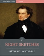 Night Sketches, Beneath an Umbrella (Illustrated) by Nathaniel Hawthorne