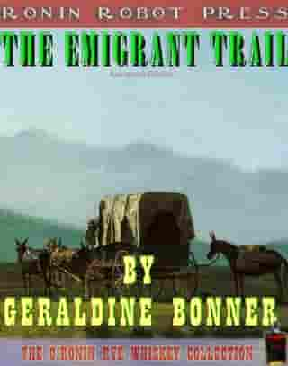 The Emigrant Trail (Annotated and Expanded Edition)