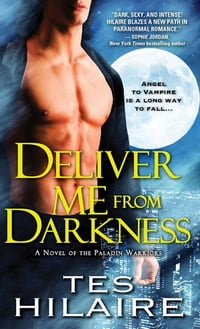 Deliver Me from Darkness: A Novel of the Paladin Warriors