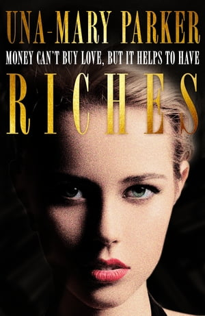 Riches An irresistible bestseller of sin and scandal