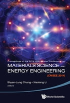 Materials Science and Energy Engineering (CMSEE 2014): Proceedings of the 2014 International Conference by Shyan-Lung Chung