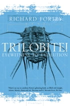Trilobite! (Text Only) by Richard Fortey