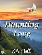 Haunting Love by KA Moll
