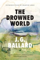 The Drowned World: A Novel (50th Anniversary Edition) Cover Image