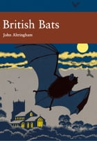 British Bats (Collins New Naturalist Library, Book 93) by John D. Altringham