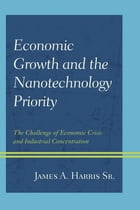 Economic Growth and the Nanotechnology Priority: The Challenge of Economic Crisis and Industrial…