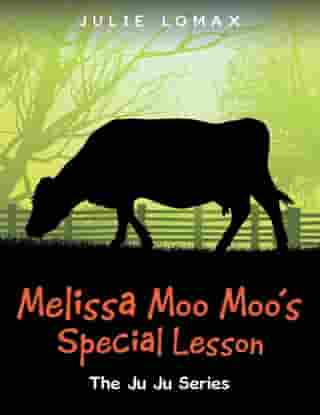 Melissa Moo Moo's Special Lesson: The Ju Ju Series