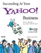 Succeeding at Your Yahoo! Business by Linh Tang