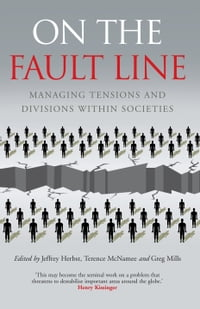 On the Fault Line: Managing tensions and divisions within societies