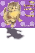 The Kitten's Garden of Verses by Oliver Herford by Oliver Herford
