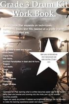 Grade 3 Drum Kit Work Book: Everything you need to know to get you through grade 3 by James Packer