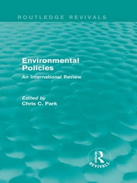Environmental Policies (Routledge Revivals): An International Review