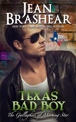 Texas Bad Boy (The Gallaghers of Morning Star #3)