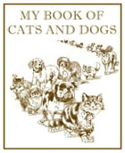 My Book of Cats and Dogs by M. L. Gabriel