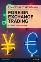 FT Guide to Foreign Exchange Trading by Stuart Fieldhouse