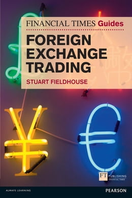 Book FT Guide to Foreign Exchange Trading by Stuart Fieldhouse