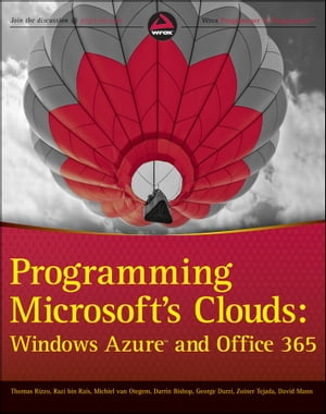 Programming Microsoft's Clouds Windows Azure and Office 365