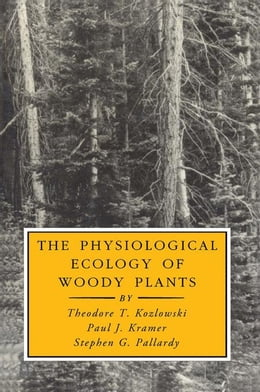 Book The Physiological Ecology of Woody Plants by Kozlowski, Theodore T.