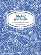 Mischief goes South: Every herring should hang by its own tail by H.W. Tilman