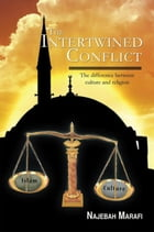 The Intertwined Conflict: The Difference Between Culture and Religion by Najebah Marafi